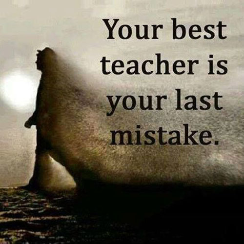 your-best-teacher-last-mistake-life-quotes-sayings-pictures